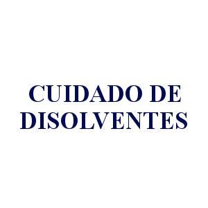 CUIDADO DISOLVENTES