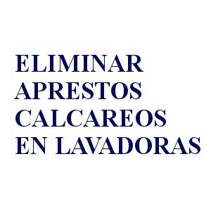 ELIMINAR APRESTOS CALCAREOS EN LAVADORAS