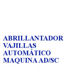 ABRILLANTADOR VAJILLAS AUTOMÁTICO MAQUINA AD/SC