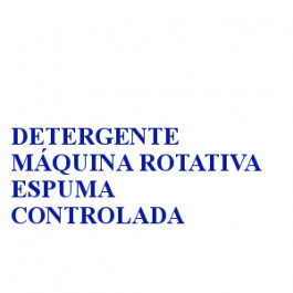 DETERGENTE MÁQUINA ROTATIVA ESPUMA CONTROLADA