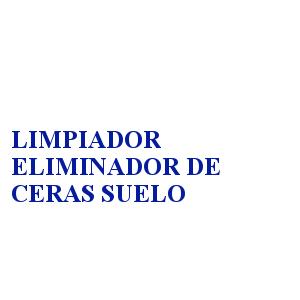 LIMPIADOR ELIMINADOR DE CERAS SUELO