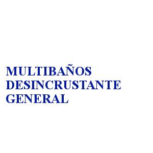 MULTIBAÑOS DESINCRUSTANTE GENERAL